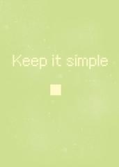 Keep it -simple